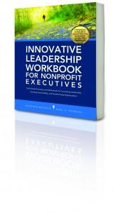 Innovative Leadership Workbook for Nonprofit Executives